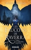 Melissa Caruso - Les faucons de Raverra Tome 1 : La sorcière captive.
