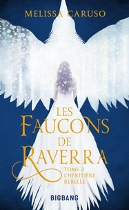 Téléchargeur d'ebook en ligne Les faucons de Raverra Tome 2  9782362316685 par Melissa Caruso in French
