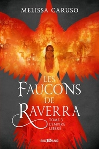 Melissa Caruso - Les faucons de Raverra Tome 3 : L'Empire libéré.