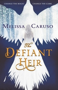 Melissa Caruso - The Defiant Heir.