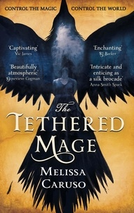 Melissa Caruso - The Tethered Mage.