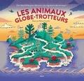 Melissa Castrillon et Katie Haworth - Les animaux globe-trotteurs.