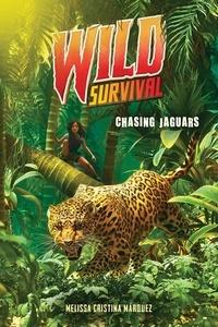 Melissa Cristina Márquez - Chasing Jaguars (Wild Survival #3).