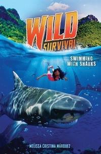 Melissa Cristina Márquez - Swimming With Sharks (Wild Survival #2).
