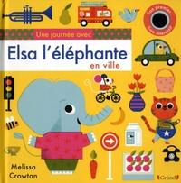 Melissa Crowton - Une journée avec Elsa l'éléphante en ville.