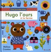 Melissa Crowton - Une journée avec Hugo l'ours à la ferme.