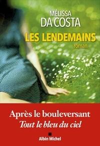 Mélissa Da Costa - Les Lendemains.