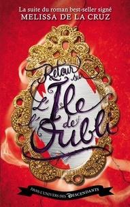 Melissa De la Cruz - Descendants - L'Ile de l'oubli Tome 2 : Retour sur l'Ile de l'Oubli.