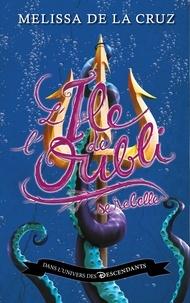 Melissa De la Cruz et  Collectif Disney - Descendants - L'Île de l'Oubli - Tome 3 - L'Île de l'Oubli se rebelle.