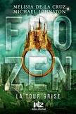 Melissa De la Cruz et Michael Johnston - Frozen Tome 3 : La tour grise.
