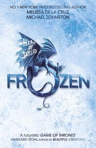 Melissa De la Cruz et Michael Johnston - Frozen - Book 1.