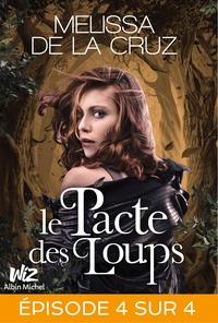 Melissa De la Cruz et Melissa de la Cruz - Le Pacte des loups - Feuilleton 4.