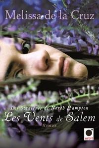 Melissa de la Cruz - Les Vents de Salem (Les sorcières de North Hamton***).