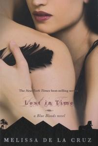 Melissa De la Cruz - Lost in Time - A Blue Bloods Novel.