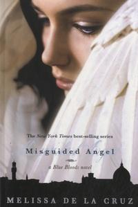 Melissa De la Cruz - Misguided Angel - A Blue Bloods Novel.