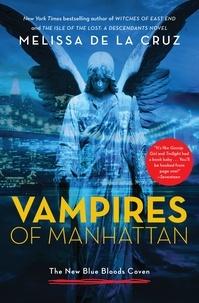 Melissa De la Cruz - Vampires of Manhattan - The New Blue Bloods Coven.