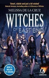 Melissa De la Cruz - Witches of East End.