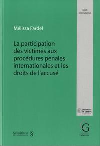 Mélissa Fardel - La participation des victimes aux procédures pénales internationales et les droits de l'accusé.