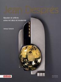 Jean Després- Bijoutier et orfèvre entre Art déco et modernité - Melissa Gabardi pdf epub