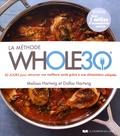 Melissa Hartwig et Dallas Hartwig - La méthode Whole30 - 30 jours pour retrouver une meilleure santé grâce à une alimentation adaptée.
