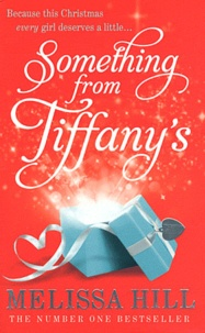 Melissa Hill - Something from Tiffany's.
