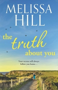 Melissa Hill - The Truth About You.