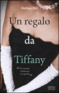 Melissa Hill - Un regalo da Tiffany.