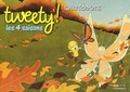 Melissa J. Suber - Tweety ! Les 4 saisons : L'automne.