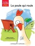 Mélissa Jacques et Lucile Danis Drouot - La poule qui roule.