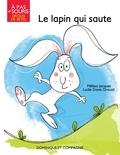 Mélissa Jacques et Lucile Danis Drouot - Le lapin qui saute.