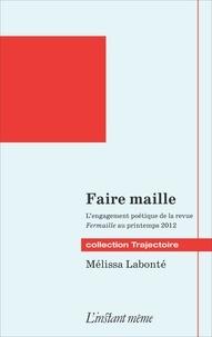 Mélissa Labonté - Faire maille - L'engagement poétique de la revue Fermaille au printemps 2012.