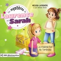 Mélissa Lafrenière et Nathalie Becker - Les mystères de Laurence et Sa  : La malédiction du tombeau.