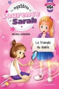 Mélissa Lafrenière - Les mystères de Laurence et Sarah, T.1 - Le triangle du diable.