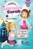 Mélissa Lafrenière - Les mystères de Laurence et Sarah, T.3 - La légende du château hanté.