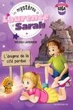 Mélissa Lafrenière - Les mystères de Laurence et Sarah, T.4 - L'énigme de la cité perdue.
