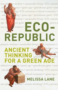 Melissa Lane - Eco-Republic - Ancient Thinking for a Green Age.