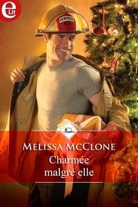 Melissa McClone - Charmée malgré elle.