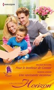 Melissa McClone et Marion Lennox - Pour le bonheur de Connor - Une ravissante inconnue.