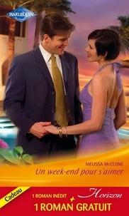 Melissa McClone et Carolyn Greene - Un week-end pour s'aimer - Un ami irrésistible.