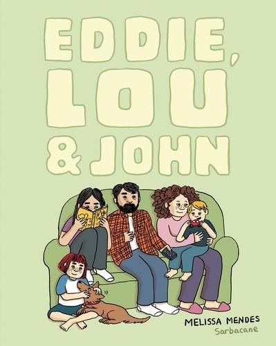 Eddie, Lou & John