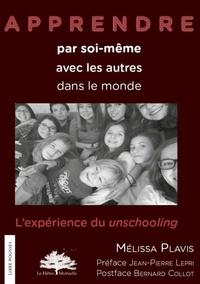 Mélissa Plavis - Apprendre par soi-même, avec les autres, dans le monde - L'expérience du unschooling.
