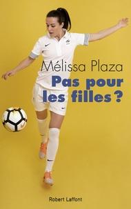 Pas pour les filles ? - Mélissa Plaza pdf epub