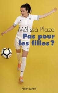 Mélissa Plaza - Pas pour les filles ?.