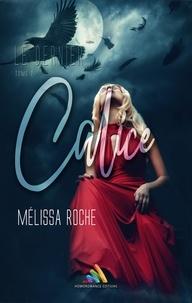 Mélissa Roche - Le dernier Calice - Tome 2 - Roman lesbien.