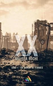 Mélissa Roche - XX - tome 1 : Un monde de femmes - Science-fiction lesbienne.