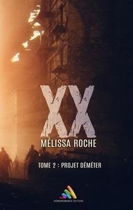 Mélissa Roche - XX - tome 2 : Projet Déméter.