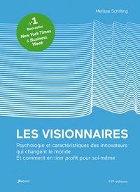 Les visionnaires - Psychologie et caractéristiques des innovateurs qui changent le monde et comment en tirer profit pour soi-même.pdf