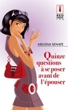 Melissa Senate - Quinze questions à se poser avant de l'épouser.
