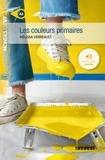 Mélissa Verreault - Les couleurs primaires - Ebook.