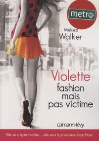 Melissa Walker - Violette Tome 2 : Fashion mais pas victime.